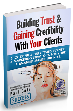 Building Trust And Gaining Credibility with your Permanent Makeup clients