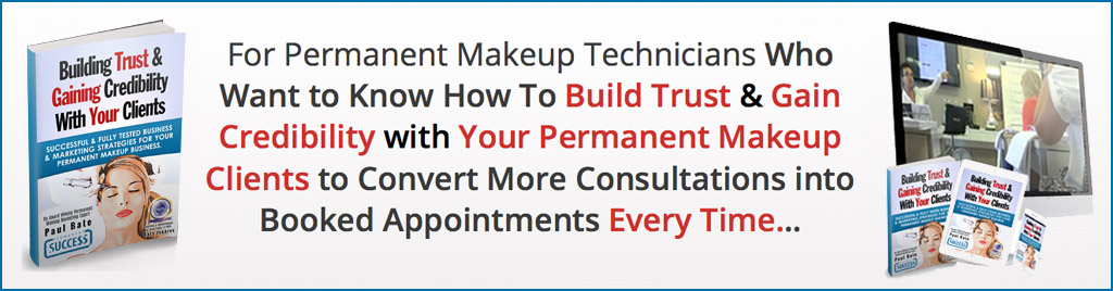 Build Trust & Gain Credibility with Your Permanent Makeup Clients Banner