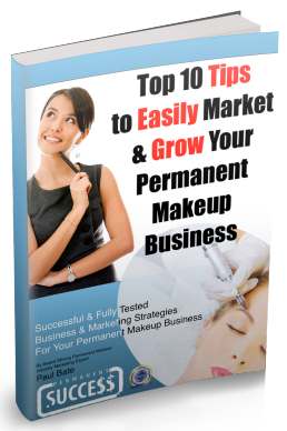 Top 10 Tips To Easily Market & Grow Your Permanent Makeup Business