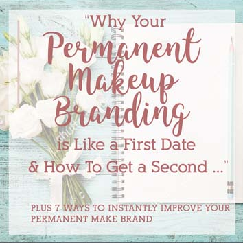 Why Permanent Makeup Branding is Like a First Date2