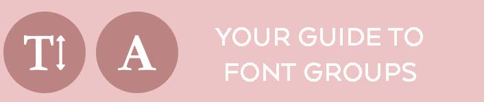DIY Branding - Your Guide To Font Groups