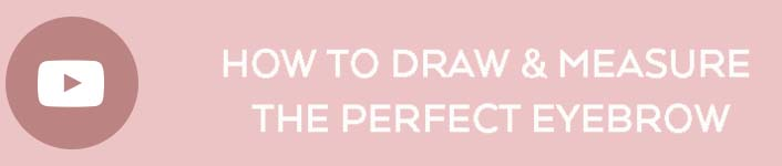 How To Draw & Measure the Perfect Brow button